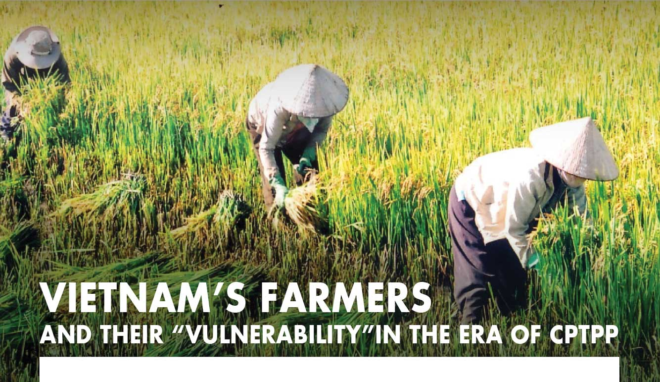 """VIETNAM 'S FARMERS AND THEIR """"VULNERABILITY"""" IN THE ERA OF CPTPP"""