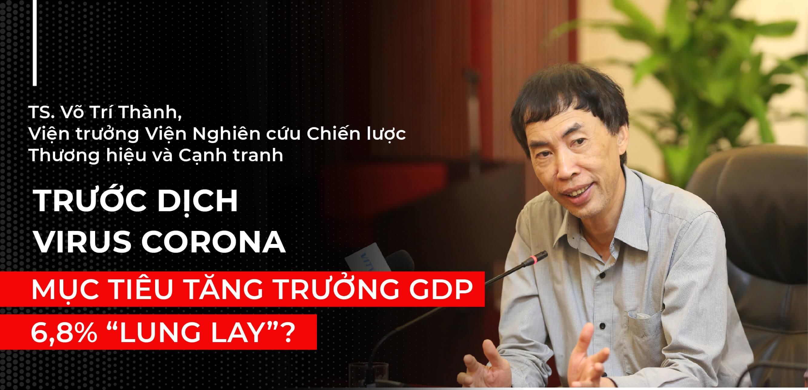 """TRƯỚC DỊCH VIRUS CORONA MỤC TIÊU TĂNG TRƯỞNG GDP 6,8% """"LUNG LAY""""?"""