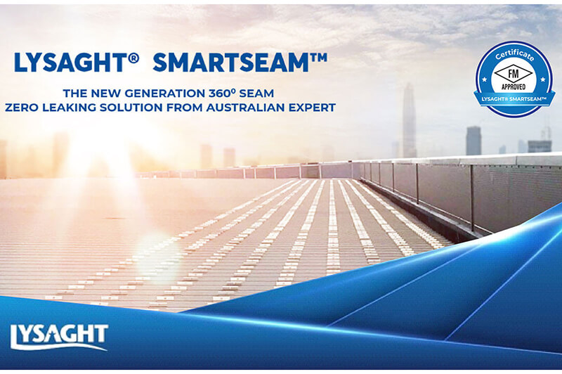 LYSAGHT® SMARTSEAM™ THE NEW GENERATION 360⁰ SEAMING SYSTEM – ZERO LEAKING SOLUTION FROM AUSTRALIAN EXPERT