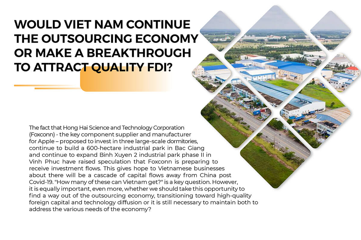 WOULD VIET NAM CONTINUE THE OUTSOURCING ECONOMY OR MAKE A BREAKTHROUGH TO ATTRACT QUALITY FDI?