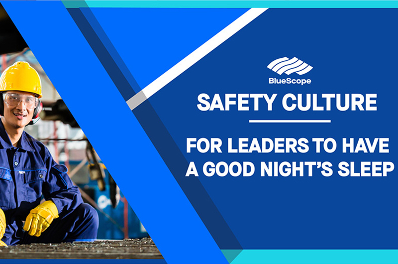 Safety Culture – For Leaders To Have A Good Night's Sleep