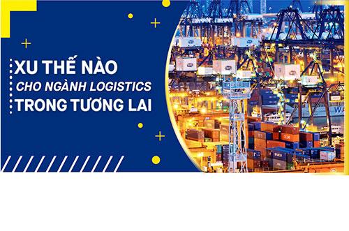 Xu Thế Nào Cho Ngành Logistics Trong Tương Lai