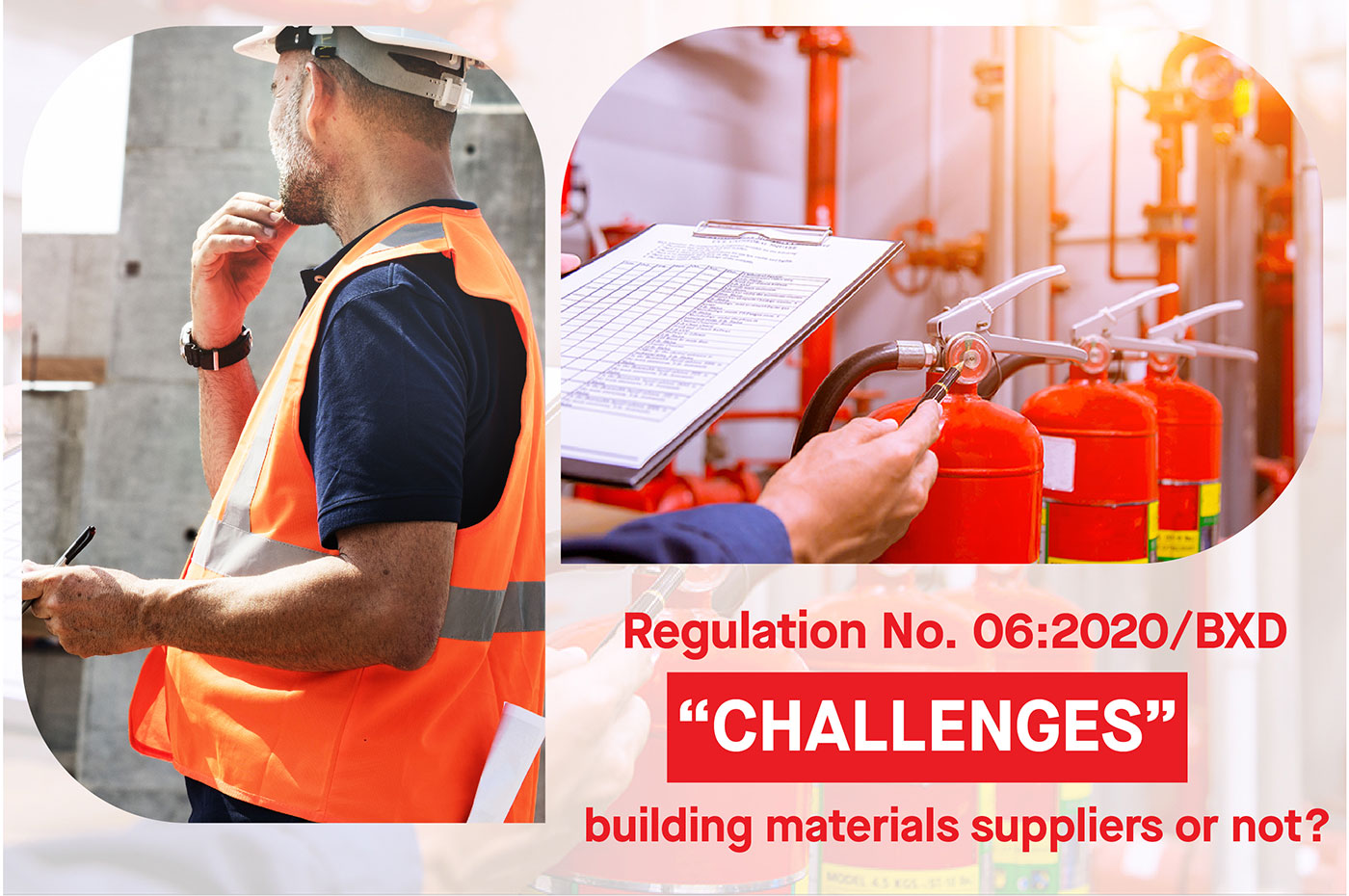 """Regulation No. 06:2020/BXD """"Challenges"""" Building Materials Suppliers Or Not?"""