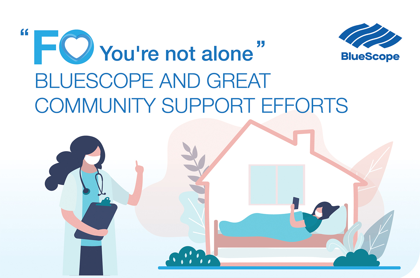 F0 YOU'RE NOT ALONE – BLUESCOPE AND GREAT COMMUNITY SUPPORT EFFORTS