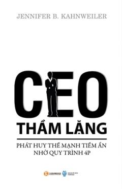 CEO Thầm Lặng – Phát Huy Thế Mạnh Tiềm Ẩn Nhờ Quy Trình 4P